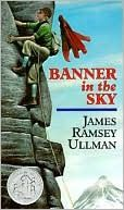 Banner in the Sky - James Ramsey Ullman - Excellent! I loved it, and highly recommend it.