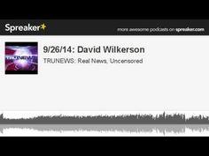 TRUNEWS 9/26/14: Pastor David Wilkerson (59 minutes)