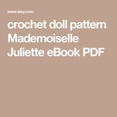 crochet doll pattern Mademoiselle Juliette eBook PDF