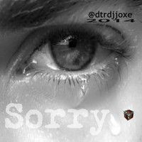 Sorry (Part One) by @dtrdjjoxe by ★DTRDJJOXΞ☆ on SoundCloud