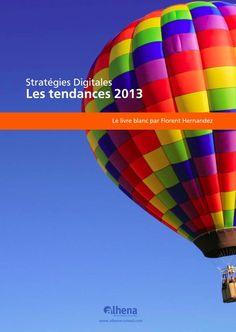 Stratégies digitales - Les tendances 2013 - Livre blanc par @flo_hernandez #Alhena
