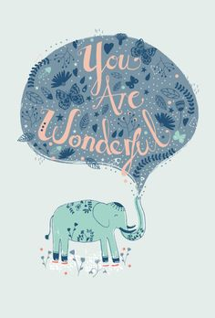 You are Wonderful - Rosie Harbottle - Elephant Image Elephant, Elephant Love, Elephant Art, Elefante Tribal, You Are Wonderful, Collage, Illustrations, Cute Illustration, Belle Photo