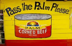 Hand painted advertisement for Corned Beef. Ono Hawaiian Food, Tonga, Lonely Planet, Good Food, Graphics, Hand Painted, Signs, Heart