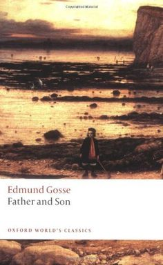 Father and Son (Oxford World's Classics) by Edmund Gosse. $10.91. Series - Oxford World's Classics. Publication: October 4, 2009. Author: Edmund Gosse. Publisher: Oxford University Press, USA (October 4, 2009)