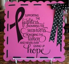 """Supporting The Fighters Admiring The Survivors Honoring the Taken And Never, Ever Giving Up Hope"" Personalized decorative wall art, vinyl decal, vinyl lettering home decor removable adhesive discount vinyl wall stickers for breast cancer awareness. You can find more decals at www.lacybella.com"
