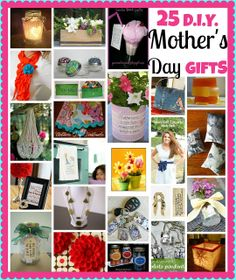 Mother's Day Gift Tutorials - 25 Quick Easy Affordable Last Minute Suggestions for Gifts Mom Will Adore