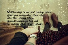 Relationship are not just about holding hands... (The poor grammar in this is killing me, but it's still a good point.)