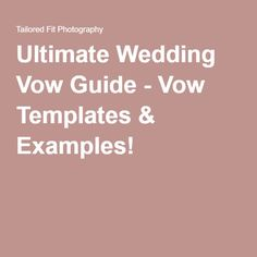 Ultimate Wedding Vow Guide - Vow Templates & Examples!
