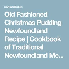Old Fashioned Christmas Pudding Newfoundland Recipe | Cookbook of Traditional Newfoundland Meals by Newfoundland.ws