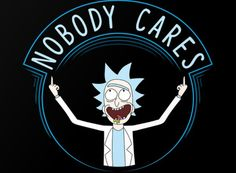 Rick and Morty x Nobody Cares
