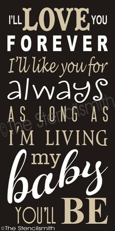 1867 - I'll love you forever- I'll love you forever stencil always as long I'm living baby you'll be subway typography nursery Cute Quotes, Words Quotes, Best Quotes, Funny Quotes, Save My Marriage, Marriage Advice, I Love My Daughter, My Love, Love You Forever