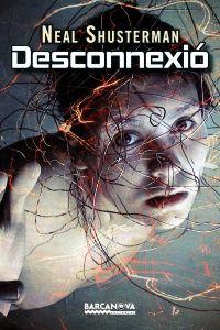 Novel·la juvenil | Història fantàstica sobre un fenomen imaginari anomenat desconnexió, del qual han d'escapar els tres protagonistes del llibre.
