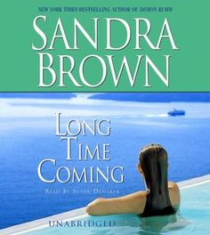 Long Time Coming audiobook by Sandra Brown - Rakuten Kobo Long Time Coming, Sandra Brown, Good Books, Books To Read, Twist Of Fate, The Guilty, Flesh And Blood, New York Times, Bestselling Author