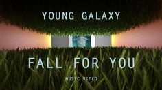 Young Galaxy - Fall For You (Official Music Video) (+playlist)- is a Canadian indie pop/dream pop band formed in 2005 in Vancouver.