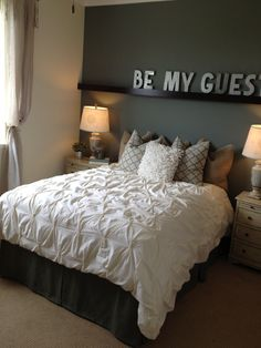 "Guest bedroom. Love the ""Be OUR Guest"" sign."