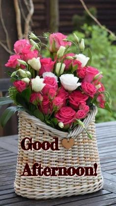 Thursday Greetings, Good Afternoon Quotes, Flower Power, Basket, Table Decorations, Diy, Home Decor, Wallpapers, Mood