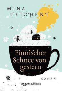 Lesendes Katzenpersonal: [Rezension] Mina Teichert - Finnischer Schnee von ...