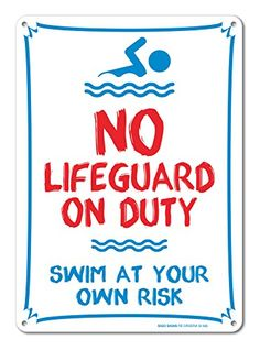 aadb946210ff Pool Sign - No Lifeguard On Duty Swim At Your Own Risk Sign 14 x 10