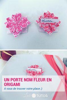 Un table à préparer ? Des invités à placer ? Voici l'origami fleur porte nom ! - sur www.LaetiTutos.fr