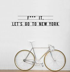 All sizes | F*** IT, Let's go to New York wall sticker | Flickr - Photo Sharing!