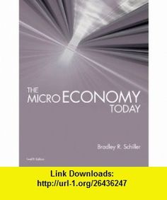 Loose-leaf The Micro Economy Today (9780077399221) Bradley Schiller , ISBN-10: 0077399226  , ISBN-13: 978-0077399221 ,  , tutorials , pdf , ebook , torrent , downloads , rapidshare , filesonic , hotfile , megaupload , fileserve