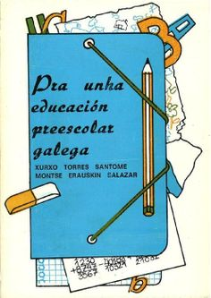 Pra unha educación preescolar galega / Xurxo Santomé, Montse Erauskin Salazar