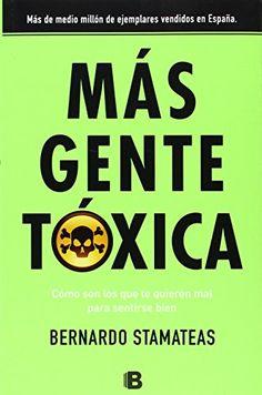 Mas gente toxica (Spanish Edition) by Bernardo Stamateas…
