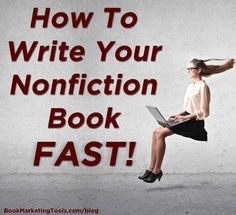How to Write Your Nonfiction Book Fast | Book Marketing Tools Blog