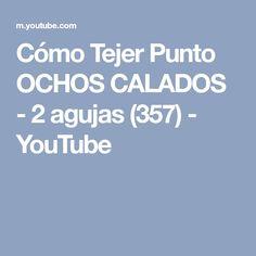 Cómo Tejer Punto OCHOS CALADOS - 2 agujas (357) - YouTube