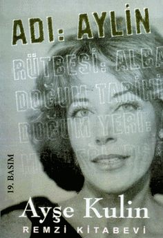 Turkish novelist and short story writer, Adı: Aylin - Ayşe KULİN I Love Books, Good Books, Books To Read, My Books, Book Club Books, Book Lists, Story Writer, Cinema, I Love Reading