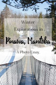 Photo Essay: Winter Explorations in Pinawa, Manitoba – Brittany's Adventures Visit Canada, Winter Hiking, Photo Essay, Ultimate Travel, Travel Goals, Canada Travel, Travel Guides, Travel Advice, Travel Tips