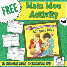 Practice Main Idea with Alligator Baby by Robert Munsch.