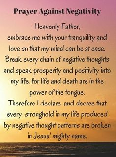 Prayer against Negativity I rebuke this negativity out, in Jesus' mighty name! I break every chain of negative thoughts, for life and death are in the power of the tongue. Prayer Scriptures, Bible Prayers, Faith Prayer, God Prayer, Power Of Prayer, Prayer Quotes, Bible Quotes, Money Prayer, Deliverance Prayers