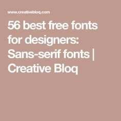 56 best free fonts for designers: Sans-serif fonts | Creative Bloq