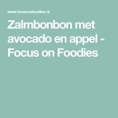 Zalmbonbon met avocado en appel - Focus on Foodies