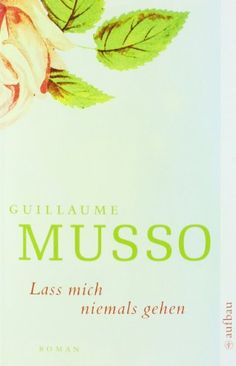 Lass mich niemals gehen: Roman von Guillaume Musso http://www.amazon.de/dp/3746625823/ref=cm_sw_r_pi_dp_5rGaub0VZRJ1B
