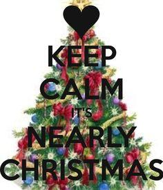 KEEP CALM ITu0027S NEARLY CHRISTMAS