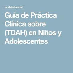 Guía de Práctica Clínica sobre (TDAH) en Niños y Adolescentes