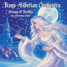 trans siberian orchestra | TRANS-SIBERIAN ORCHESTRA: New Dreams Of Fireflies (On A Christmas ...