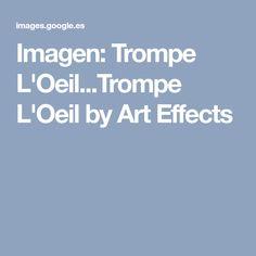 Imagen: Trompe L'Oeil...Trompe L'Oeil by Art Effects