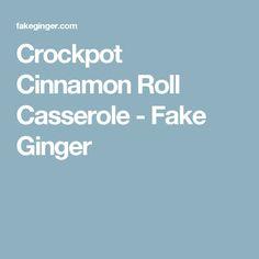Crockpot Cinnamon Roll Casserole - Fake Ginger