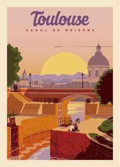 Toulouse, Canal de Brienne, by Gazelle Productions. Toulouse is the capital of the French department of Haute-Garonne and of the region of Occitanie. Retro Poster, Vintage Travel Posters, Party Vintage, Toulouse France, Tourism Poster, Poster Design, Travel Illustration, France Travel, Illustrations Posters