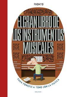 El gran libro de los instrumentos musicales reúne la orquesta más grande y divertida del mundo, con 130 instrumentos y mucho humor.