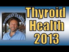 ▶ How to keep a Healthy Thyroid and Adrenals - YouTube (Fibromyalgia is discussed) John Bergman