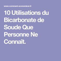 10 Utilisations du Bicarbonate de Soude Que Personne Ne Connaît.