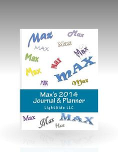 Max's 2014 Journal & Planner -  Personalized 2014 Journal and Planner is simple and easy to use at any age. Two pages per week makes it easy to view an entire week's plans and activities at a glance. Perfect for use as a journal, daily planner, tracking goals and accomplishments, logging work hours, tasks, financial matters, or documenting your diet, weight loss, gardening notes, goals and more. Submit your request for a custom name at mypersonalplanners.com.