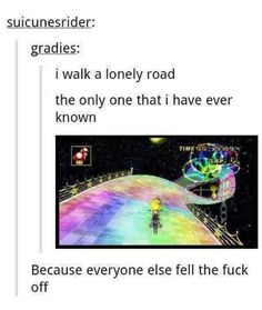 The Rainbows Road was never straight, only those who knew could pass these roads of gay fury
