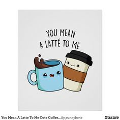 You Mean A Latte To Me Cute Coffee Pun features a cup of coffee and latte telling you that you mean a latte to them! Cute pun gift for family and friends who mean a latte to you. Funny Doodles, Cute Doodles, Happy Doodles, Funny Cards, Cute Cards, Free Font Design, Coffee Puns, Coffee Latte, Cheesy Puns