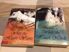 What the Heart Wants and What the Heart Needs by Kelli McCracken