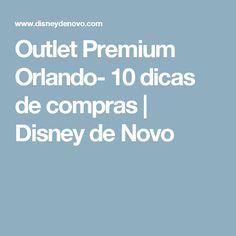 Outlet Premium Orlando- 10 dicas de compras | Disney de Novo Outlet Premium Orlando, Florida Usa, Travel Tips, Miami, Orlando Disney, Dream Trips, Exterior, Traveling, Wanderlust